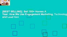 [BEST SELLING]  Sell 100+ Homes A Year: How We Use Engagement Marketing, Technology and Lead Gen