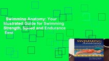 Swimming Anatomy: Your Illustrated Guide for Swimming Strength, Speed and Endurance  Best