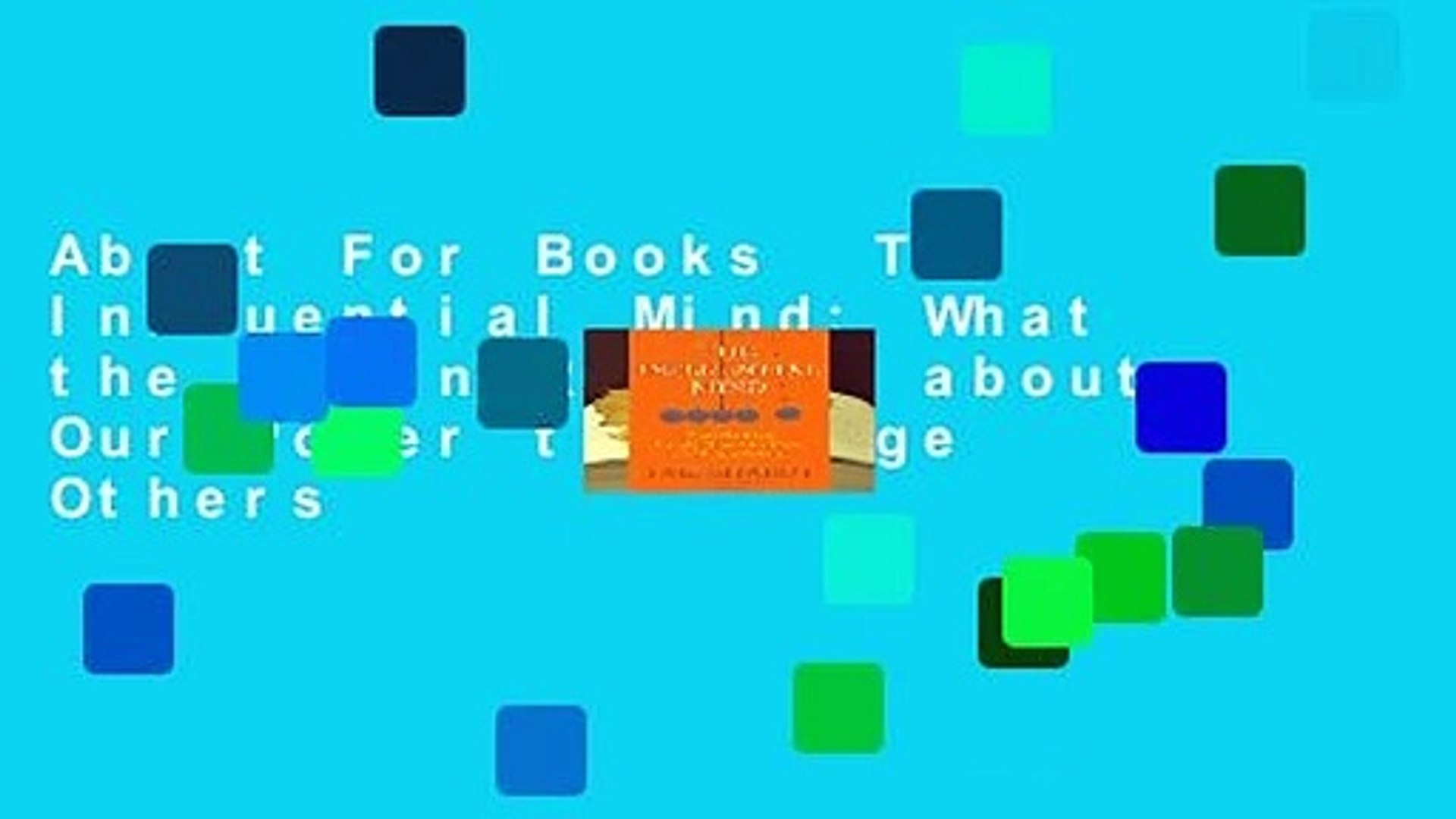 About For Books  The Influential Mind: What the Brain Reveals about Our Power to Change Others
