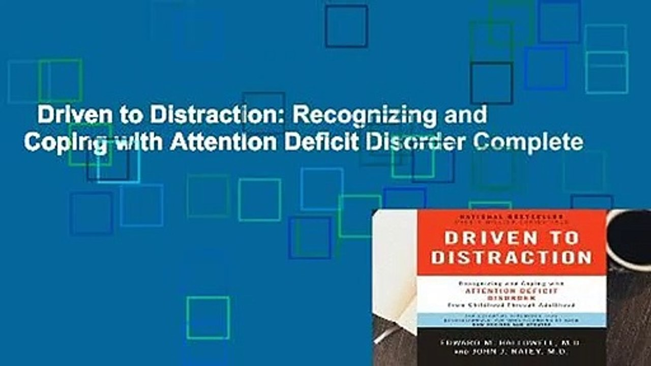 930ab7085e8c9 Driven to Distraction: Recognizing and Coping with Attention Deficit  Disorder Complete
