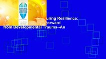 About For Books  Nurturing Resilience: Helping Clients Move Forward from Developmental Trauma--An
