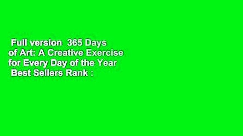 Full version  365 Days of Art: A Creative Exercise for Every Day of the Year  Best Sellers Rank :