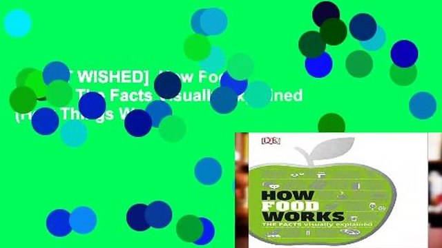 [MOST WISHED]  How Food Works: The Facts Visually Explained (How Things Work)