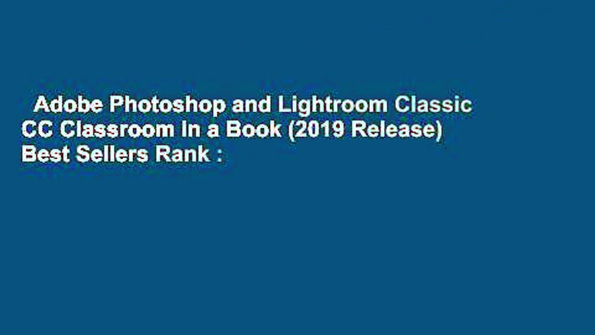 Adobe Photoshop and Lightroom Classic CC Classroom in a Book (2019 Release)  Best Sellers Rank :