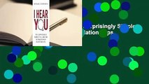 Full E-book  I Hear You: The Surprisingly Simple Skill Behind Extraordinary Relationships  For