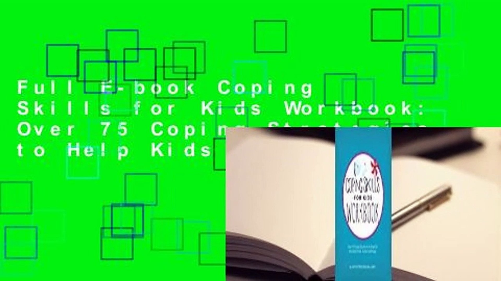 Full E-book Coping Skills for Kids Workbook: Over 75 Coping
