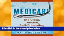 Full E-book  Medicare: The Clear, Concise, Self-Educating Guide  For Kindle