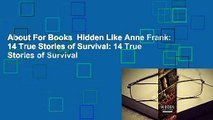 About For Books  Hidden Like Anne Frank: 14 True Stories of Survival: 14 True Stories of Survival