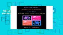 Full version  Psychiatry, Psychoanalysis, and the New Biology of Mind Complete