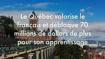 Le Québec valorise le français et débloque 70 millions de dollars de plus pour son apprentissage