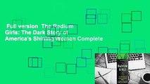 Full version  The Radium Girls: The Dark Story of America's Shining Women Complete