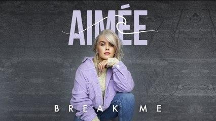 Aimée - Break Me