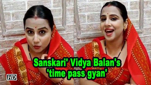 Sanskari' Vidya Balan's 'time pass gyan'