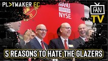 Fan TV | 5 reasons why Man Utd fans hate the Glazers