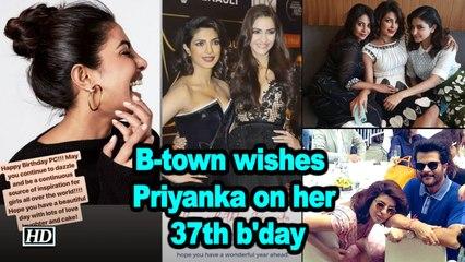 B-town wishes global sensation Priyanka Chopra Jonas on her 37th birthday