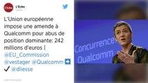 L'Union européenne inflige une amende de 242 millions à Qualcomm pour abus de position dominante