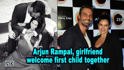 Arjun Rampal, girlfriend welcome first child together
