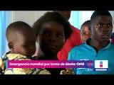 OMS declara emergencia mundial por brote de ébola | Noticias con Francisco Zea