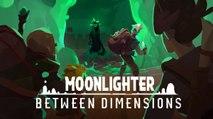 Moonlighter : Between Dimensions - Trailer date de sortie
