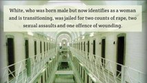 Trans Prisoner Jailed After Sexually Assaulting Inmates at Women's Prison - HIRES
