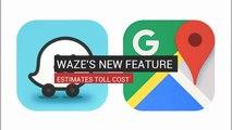 Waze's New Feature Estimates Toll Cost