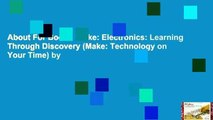About For Books  Make: Electronics: Learning Through Discovery (Make: Technology on Your Time) by