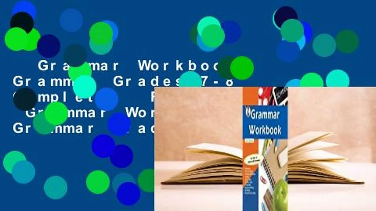 Grammar Workbook: Grammar Grades 7-8 Complete   Full version  Grammar Workbook: Grammar Grades