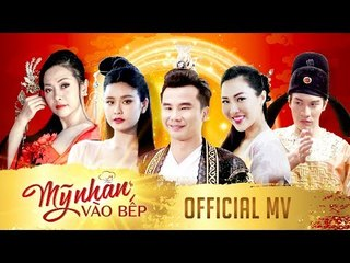 [OFFICIAL] MV MỸ NHÂN VÀO BẾP | Trương Quỳnh Anh ft Trần Uyên Phương