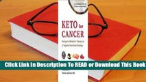 [Read] Keto for Cancer: Ketogenic Metabolic Therapy as a Targeted Nutritional Strategy  For Full