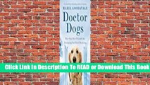 [Read] Doctor Dogs: How Our Best Friends Are Becoming Our Best Medicine  For Full