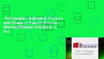 Full version  Statistical Physics and Chaos in Fusion Plasmas (Nonequilibrium Problems in the