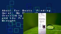 About For Books  Finding Quiet: My Story of Overcoming Anxiety and the Practices that Brought