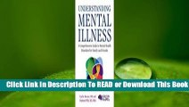 [Read] Understanding Mental Illness: A Comprehensive Guide to Mental Health Disorders for Family