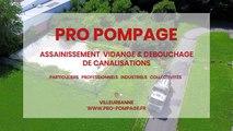 Pro Pompage, assainissement, vidange et débouchage de canalisations à Villeurbanne.