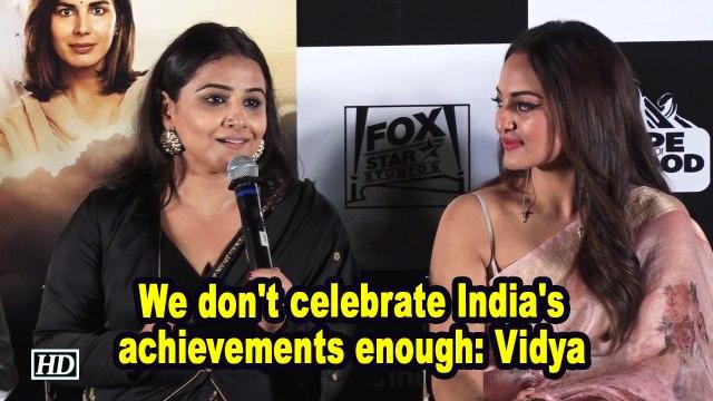 We don't celebrate India's achievements enough: Vidya