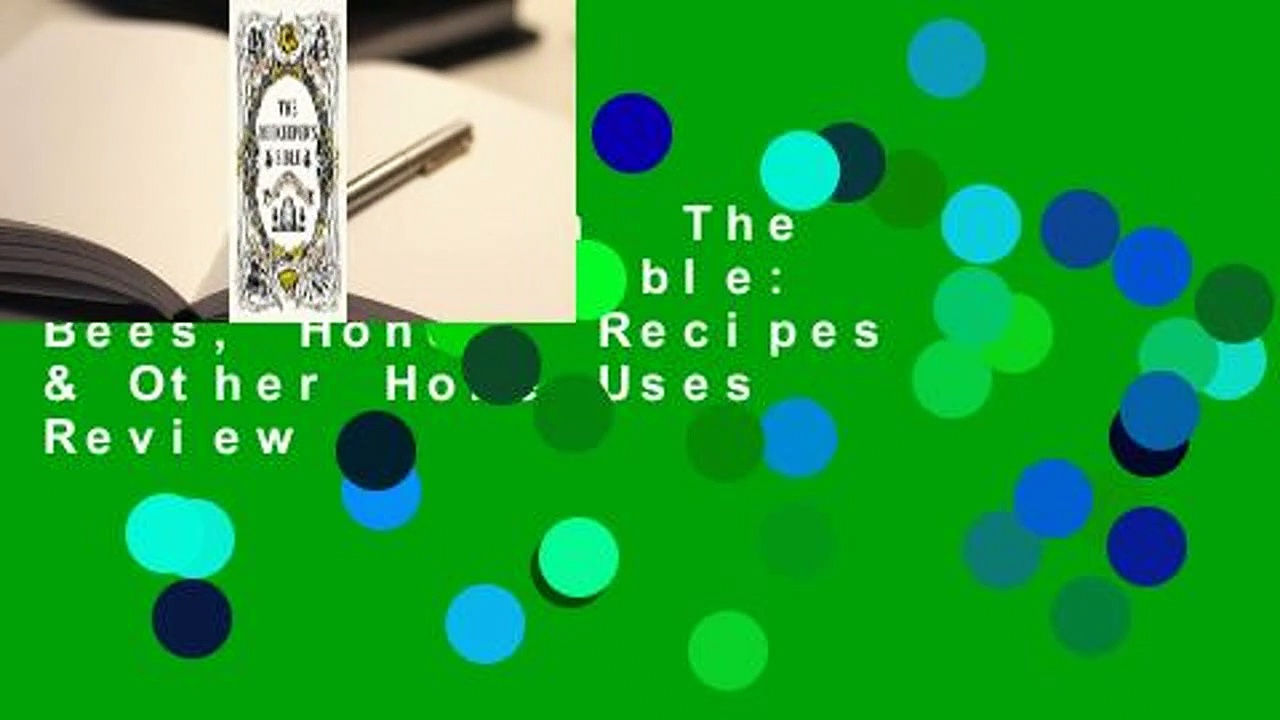 Full version  The Beekeeper's Bible: Bees, Honey, Recipes & Other Home Uses  Review