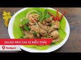 Hướng dẫn cách làm món Salad thịt heo gia vị Thái - Thai Pork Salad