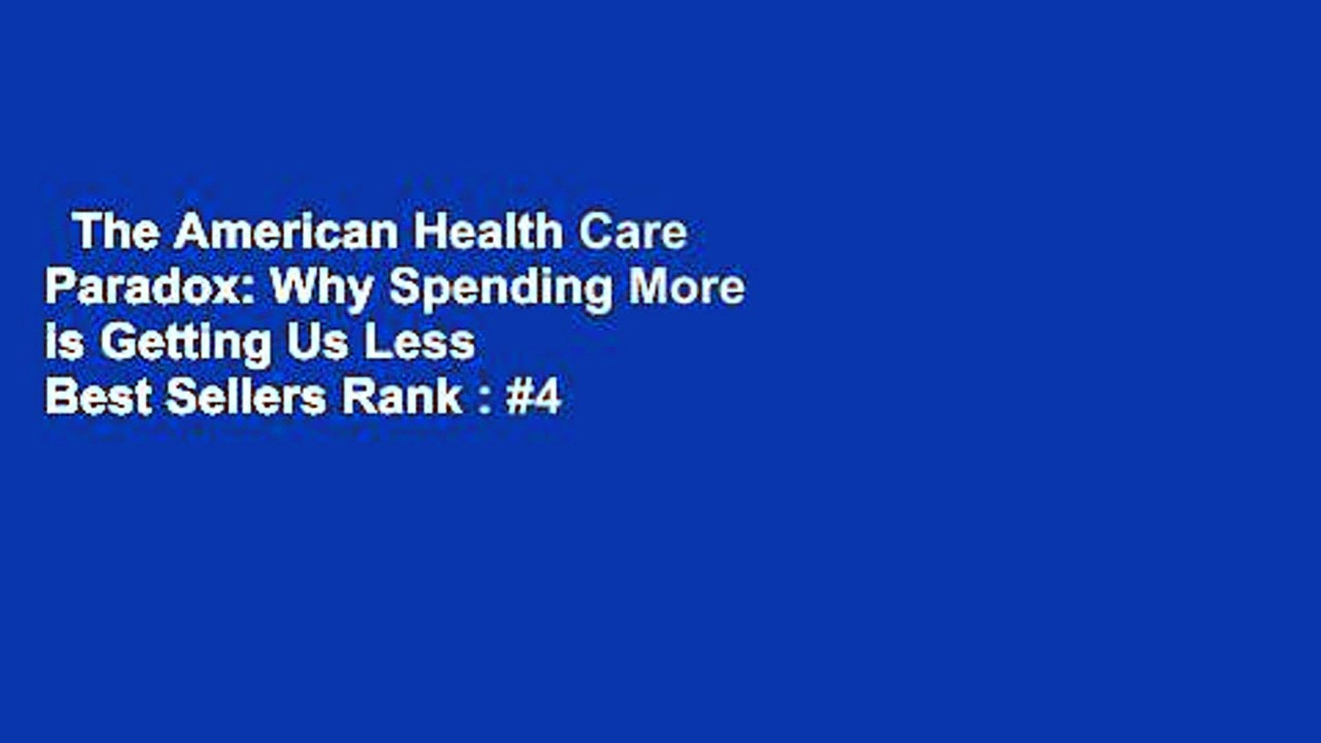 The American Health Care Paradox Why Spending More is Getting Us Less