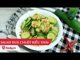 Hướng dẫn cách làm salad dưa chuột kiểu Thái - Thai cucumber salad