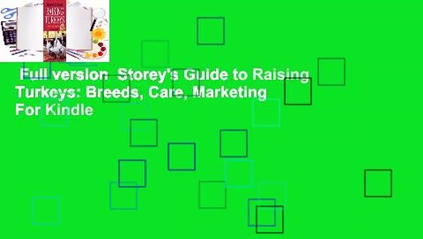 Full version  Storey's Guide to Raising Turkeys: Breeds, Care, Marketing  For Kindle