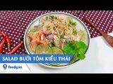 Hướng dẫn cách làm Salad bưởi tôm kiểu Thái - Thai pomelo salad với #Feedy