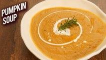Roasted Pumpkin Soup Recipe - Healthy Recipes - How To Make Pumpkin Soup - Monsoon Recipe - Bhumika