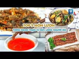 TOP 5 MÓN LƯƠN thơm ngon trọn vị nức lòng người ăn   Feedy VN