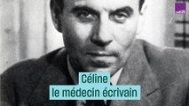 Céline, médecin écrivain