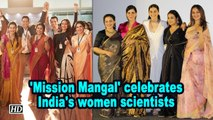 'Mission Mangal' celebrates India's women scientists