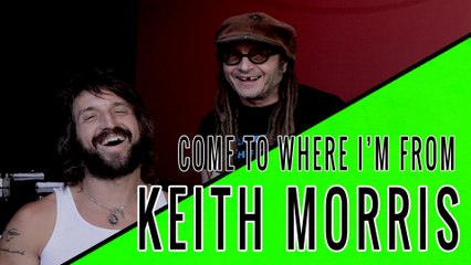 KEITH MORRIS: Come To Where I'm From Episode #13
