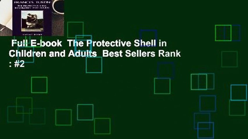 Full E-book  The Protective Shell in Children and Adults  Best Sellers Rank : #2