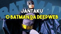 JANTAKU o Batman da Deepweeb - Arena of Valor