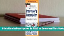 Full version  The Innovator's Prescription: A Disruptive Solution for Health Care  For Kindle
