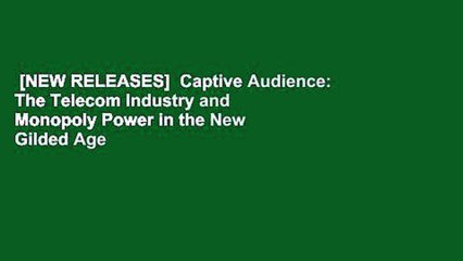 [NEW RELEASES]  Captive Audience: The Telecom Industry and Monopoly Power in the New Gilded Age